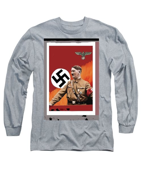 Adolf Hitler In Color With Nazi Symbols Unknown Date Additional Color Added 2016 Long Sleeve T-Shirt