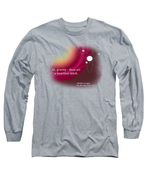 Ah, Gravity... Long Sleeve T-Shirt