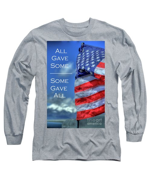 All Gave Some / Some Gave All Long Sleeve T-Shirt