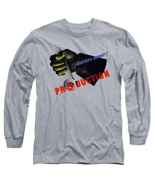 America's Answer -- Production  Long Sleeve T-Shirt