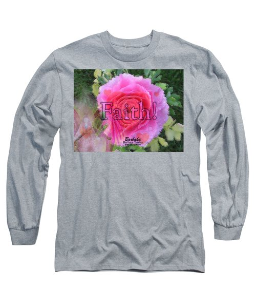 Angels Pink Rose Of Faith Long Sleeve T-Shirt by Barbara Tristan
