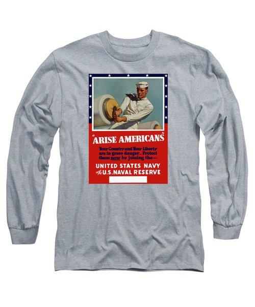 Arise Americans Join The Navy  Long Sleeve T-Shirt