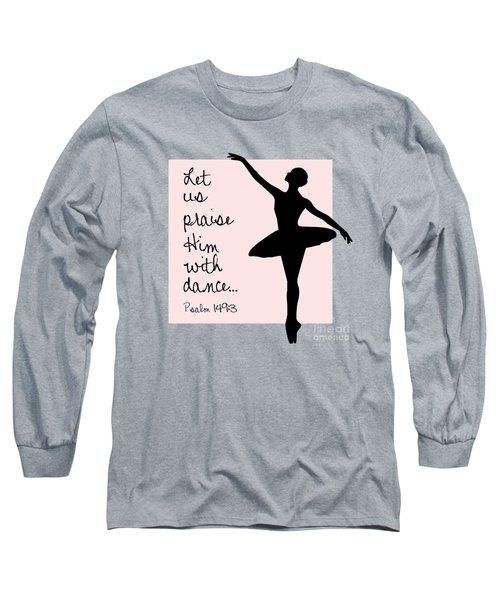 Ballerina Praise Long Sleeve T-Shirt
