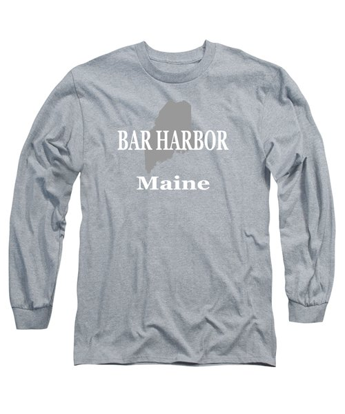 Bar Harbor Maine City And Town Pride  Long Sleeve T-Shirt