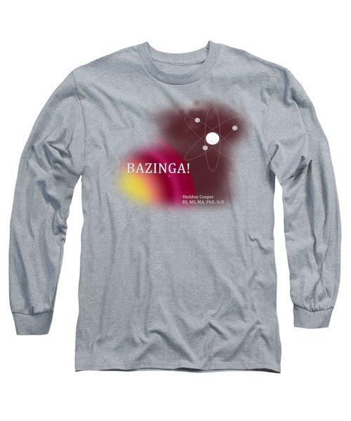 Bazinga Long Sleeve T-Shirt by Paulette B Wright