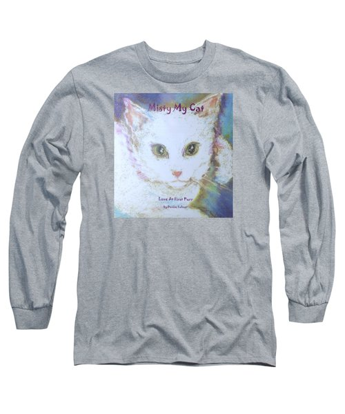 Book Misty My Cat Long Sleeve T-Shirt by Denise Fulmer