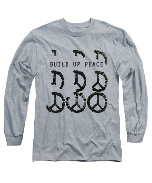 Build Up Peace Ll Long Sleeve T-Shirt by Michelle Calkins