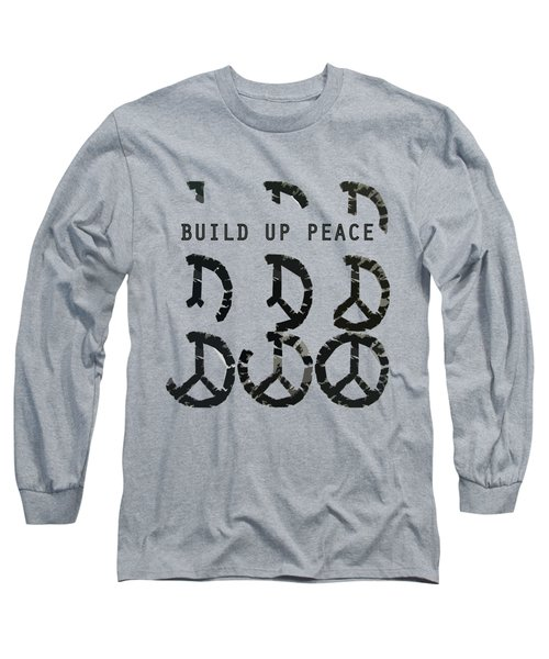 Build Up Peace Ll Long Sleeve T-Shirt