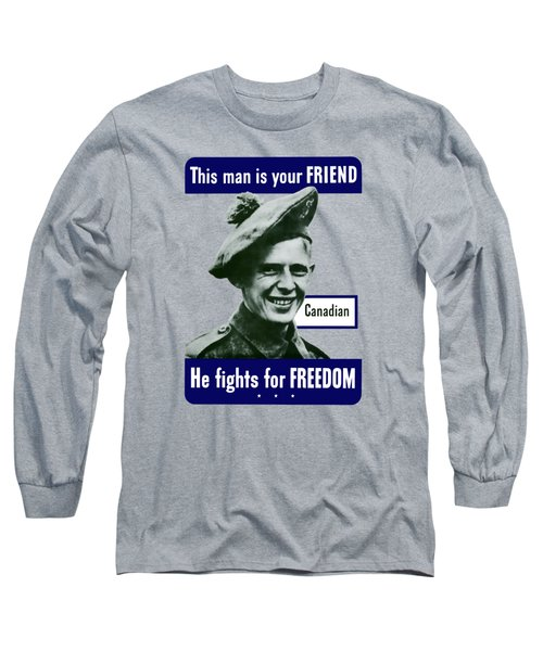 Canadian This Man Is Your Friend Long Sleeve T-Shirt