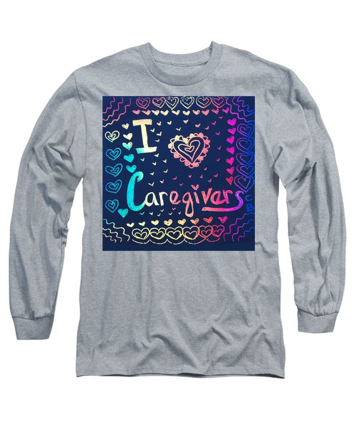 Caregiver Rainbow Long Sleeve T-Shirt