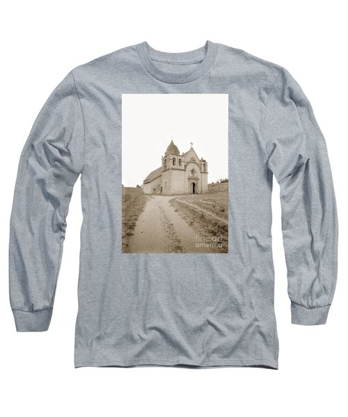 Carmel Mission South Side Circa 1915 Long Sleeve T-Shirt by California Views Mr Pat Hathaway Archives