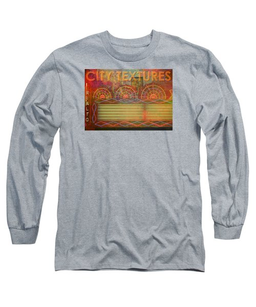 City Textures Theater Long Sleeve T-Shirt by John Fish