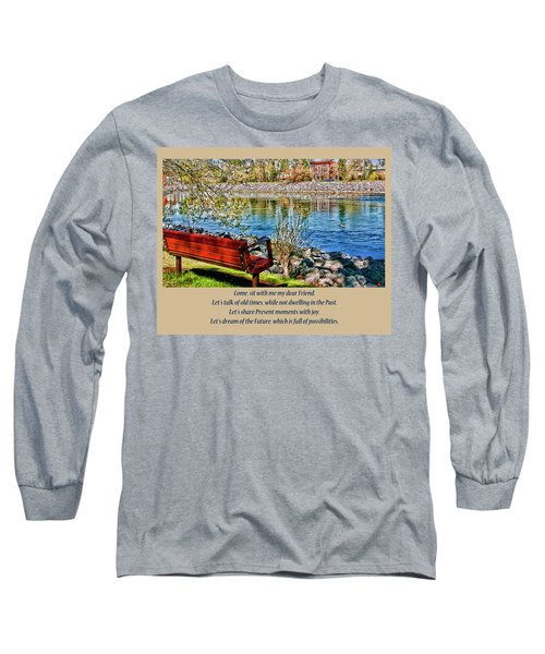 Long Sleeve T-Shirt featuring the photograph Come, Sit With Me My Dear Friend by Rhonda McDougall