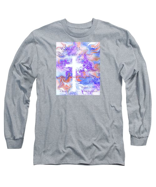 Come Unto Me Long Sleeve T-Shirt