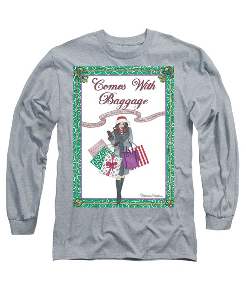 Comes With Baggage - Holiday Long Sleeve T-Shirt