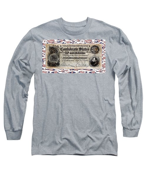 Confederate Money Long Sleeve T-Shirt