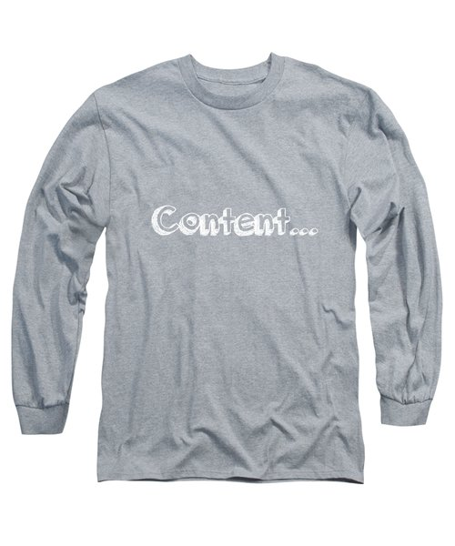 Content Long Sleeve T-Shirt by Inspired Arts