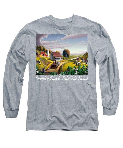 Country Roads Take Me Home T Shirt - Appalachian Blackberry Patch Country Farm Landscape 2 Long Sleeve T-Shirt