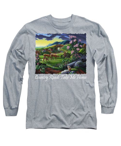Country Roads Take Me Home T Shirt - Deer Chipmunk In High Meadow Appalachian Country Landscape 2 Long Sleeve T-Shirt