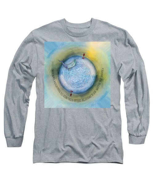 Courage To Lose Sight Of The Shore Orb Mini World Long Sleeve T-Shirt