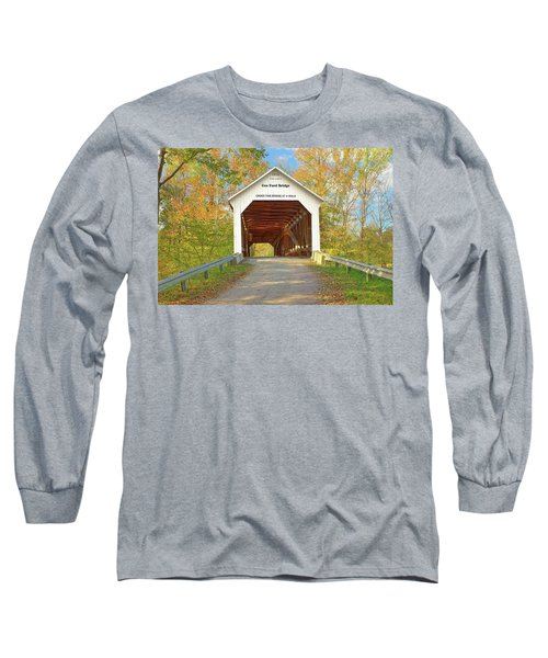 Long Sleeve T-Shirt featuring the photograph Cox Ford Covered Bridge by Harold Rau