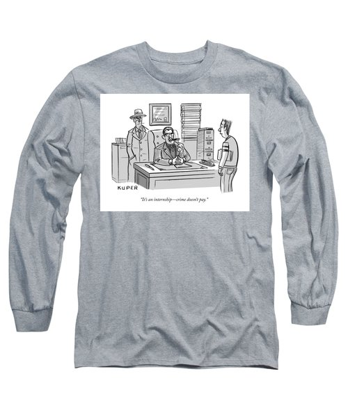 Crime Does Not Pay Long Sleeve T-Shirt