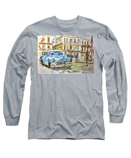 Cuba Today Or 1950 ? Long Sleeve T-Shirt