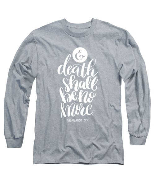 Death Shall Be No More Long Sleeve T-Shirt