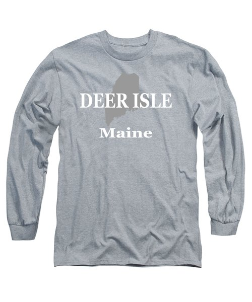 Long Sleeve T-Shirt featuring the photograph Deer Isle Maine State City And Town Pride  by Keith Webber Jr