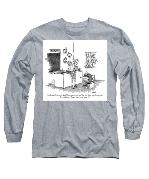 Do You Want To Talk About It Long Sleeve T-Shirt