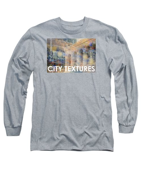 Downtown City Textures Long Sleeve T-Shirt