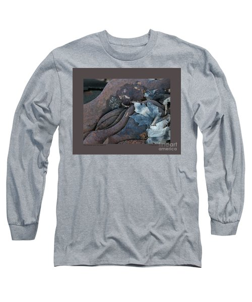 Dry Leaves And Old Steel-ix Long Sleeve T-Shirt by Patricia Overmoyer