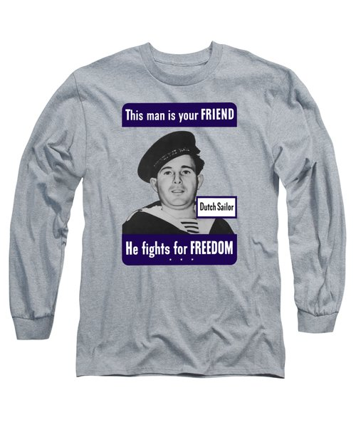Dutch Sailor This Man Is Your Friend Long Sleeve T-Shirt