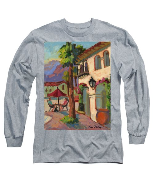 Early Morning Coffee At Old Town La Quinta Long Sleeve T-Shirt by Diane McClary