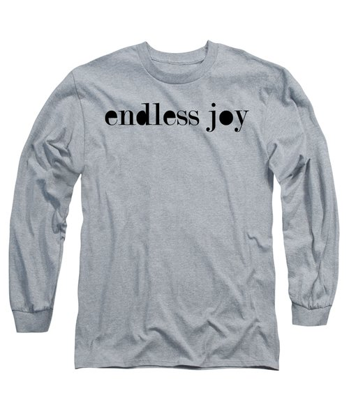 Endless Joy Quote Poster Long Sleeve T-Shirt
