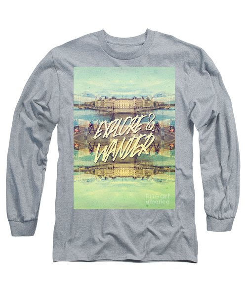 Explore And Wander Seine River Louvre Paris France Long Sleeve T-Shirt