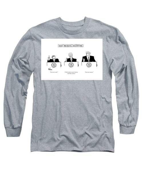 Famous Presidential Hand Gestures Long Sleeve T-Shirt