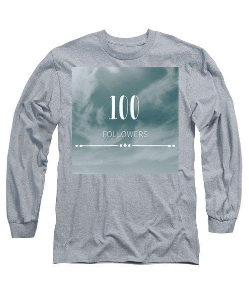 First 100 Followers  Long Sleeve T-Shirt