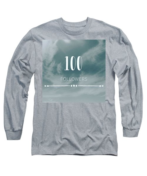First 100 Followers  Long Sleeve T-Shirt