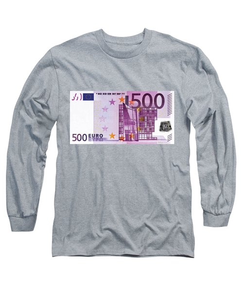 Five Hundred Euro Bill Long Sleeve T-Shirt