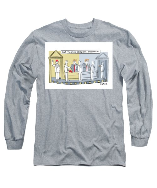 Five Stages Of White House Employment Long Sleeve T-Shirt