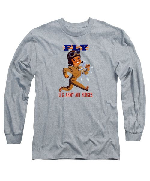 Fly - Us Army Air Forces Long Sleeve T-Shirt