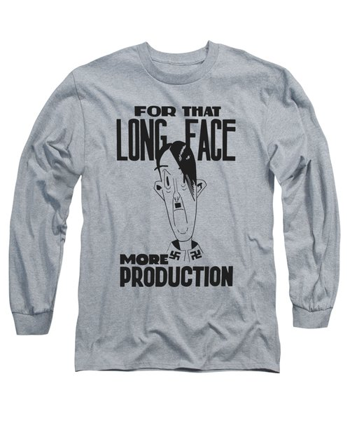 For That Long Face - More Production Long Sleeve T-Shirt