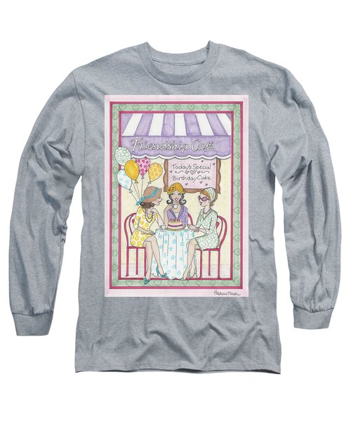 Friendship Cafe Long Sleeve T-Shirt