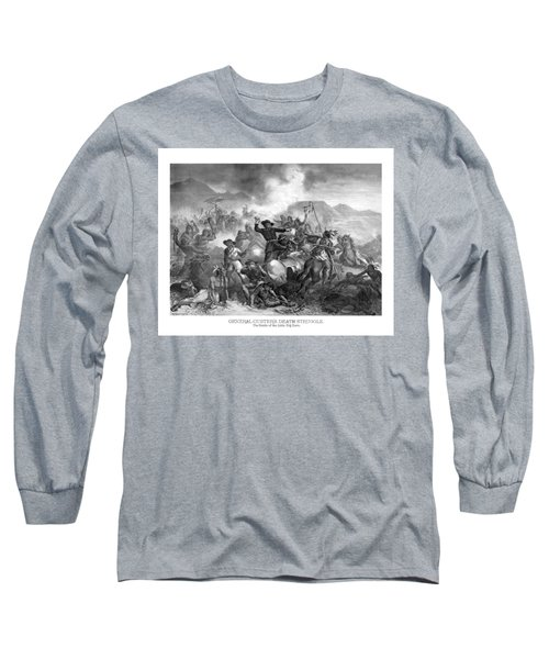 General Custer's Death Struggle  Long Sleeve T-Shirt