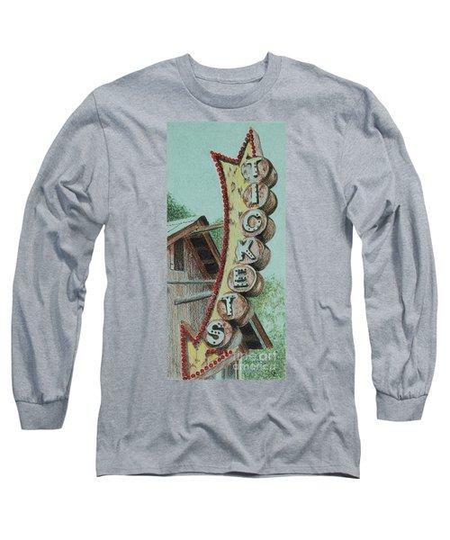 Get Yer Tickets Long Sleeve T-Shirt