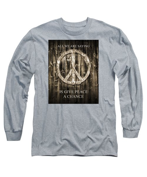Long Sleeve T-Shirt featuring the photograph Give Peace A Chance by Betty Denise