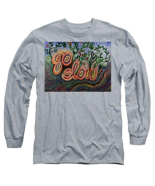 Go Slow Long Sleeve T-Shirt