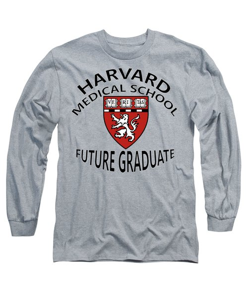 Harvard Medical School Future Graduate Long Sleeve T-Shirt