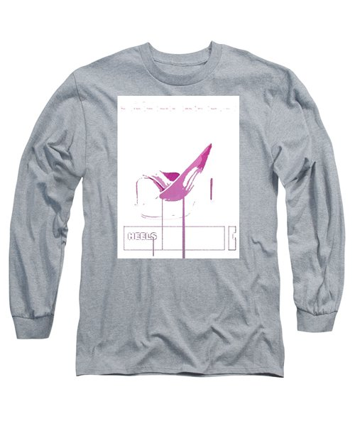 Heels Long Sleeve T-Shirt